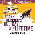 Frank Derrick's Holiday of a Lifetime | J. B. Morrison