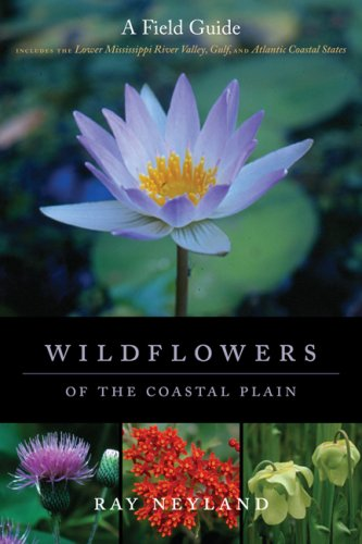 Coastal Wildflowers - Wildflowers of the Coastal Plain: A Field Guide