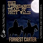 The Vengeance Trail of Josey Wales | Forrest Carter