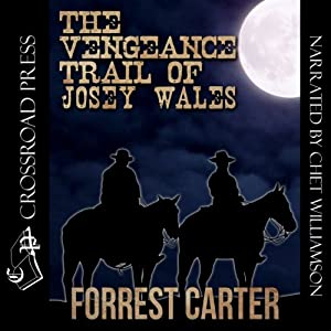 The Vengeance Trail of Josey Wales Audiobook