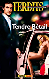Tendre betail