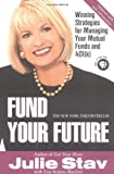 img - for Fund Your Future: Winning Strategies for Managing Your Mutual Funds and 401(K) book / textbook / text book