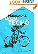 Pedaladas Bajo Techo - Guía de entrenamiento ciclista para Rodillo