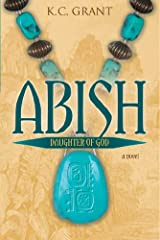 Abish: Daughter of God Kindle Edition