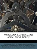 Montana Employment and Labor Force, , 1179383427
