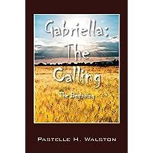 Gabriella: The Calling: The Beginning