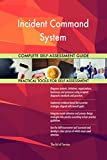 Incident Command System All-Inclusive Self-Assessment - More than 670 Success Criteria, Instant Visual Insights, Comprehensive Spreadsheet Dashboard, Auto-Prioritized for Quick Results