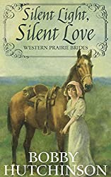 Silent Light, Silent Love: Western Prairie Brides Romance, Western Historical Romance--A Family Saga