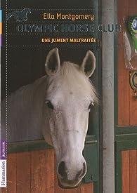 Olympic horse club, Tome 2 : Une jument maltraitée par Ella Montgomery