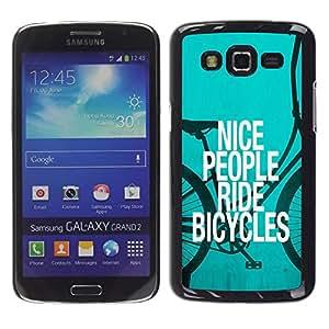 Stuss Case / Funda Carcasa protectora - Nice People Ride Bicycles Quote Eco Green Lifestyle - Samsung Galaxy Grand 2 SM-G7102 SM-G7105