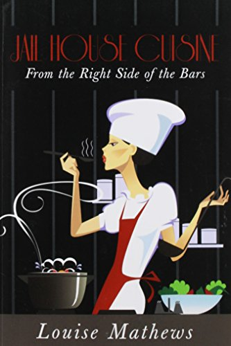 Jail House Cuisine: From the Right Side of the Bars