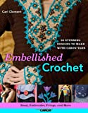 Embellished Crochet, Cari Clement, 0312364393