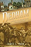 Dedham: Historic and Heroic Tales from Shiretown