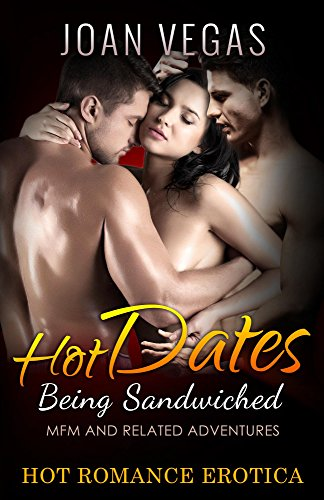 Hot Dates Being Sandwiched Mfm And Related Adventures By Vegas Joan