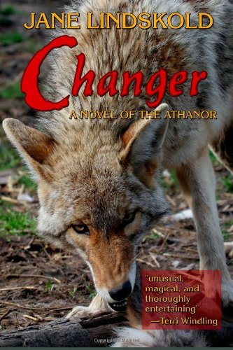 By Jane Lindskold Changer: A Novel of the Athanor [Paperback]