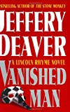 The Vanished Man, Jeffery Deaver, 0743222008