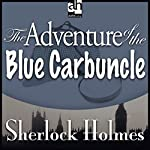 The Adventure of the Blue Carbuncle: Sherlock Holmes | Sir Arthur Conan Doyle