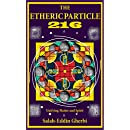The Etheric Particle 216 unifying matter and spirit