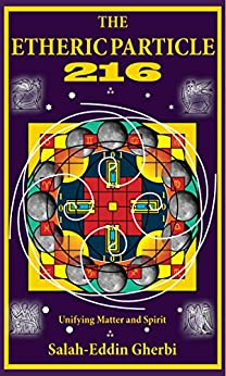 The Etheric Particle 216 unifying matter and spirit by [Gherbi, Salah-Eddin]