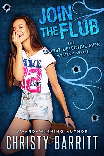 Join the Flub (The Worst Detective Ever Book 4) by [Barritt, Christy]