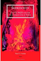 Smokescreen: The US, NATO and the Illegitimate Use of Force Perfect Paperback
