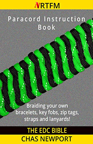 Pdf Outdoors The EDC Bible::Paracord Instruction Book: Braiding your own paracord bracelets, keyfobs, straps and lanyards. From jigs and weaves to buckles, needles and button knots.