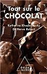 Tout sur le chocolat : Le guide de l'épicurien par Khodorowsky