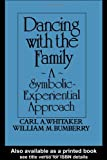 Dancing with the Family, Carl A. Whitaker and William M. Bumberry, 087630496X