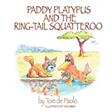 Paddy Platypus and the Ring-Tail Squatteroo, Tom De Paolo, 1477272437