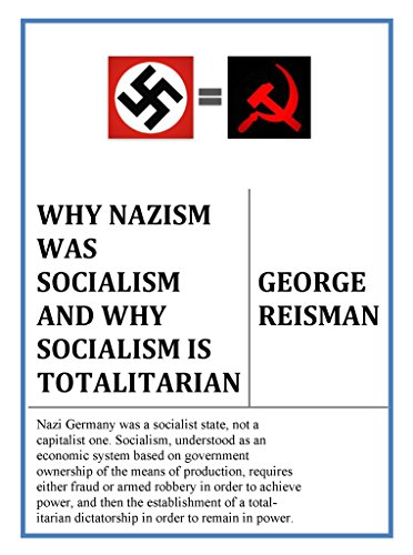 Why Nazism Was Socialism Totalitarian ebook