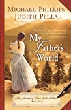 My Father's World by Michael Phillips front cover