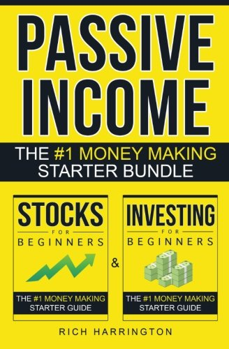 Passive Income: Investing for Beginners & Stocks for Beginners: The #1 Money Making Starter Bundle by CreateSpace Independent Publishing Platform
