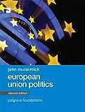 European Union Politics (Macmillan Foundations Series)