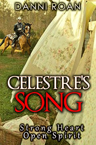 Celestre's Song: Strong Heart: Open Spirit by [Roan, Danni]