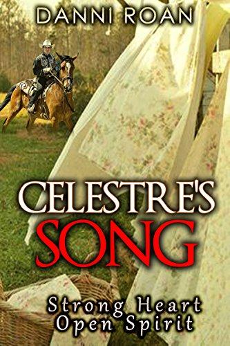 Celestre's Song: Strong Heart: Open Spirit by [Roan, Danni]
