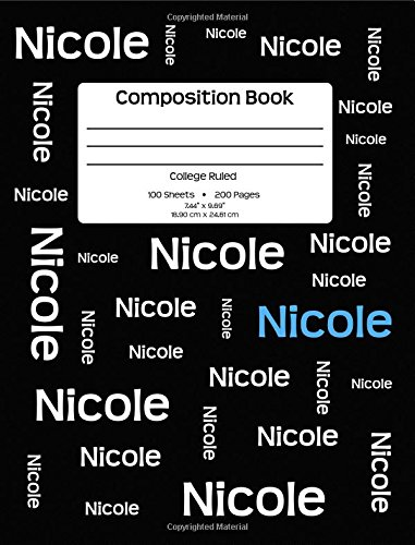 """Composition Book - Nicole: Personalized, College Ruled School Notebook, 200 pages, 7.44""""x9.69"""" pdf"""