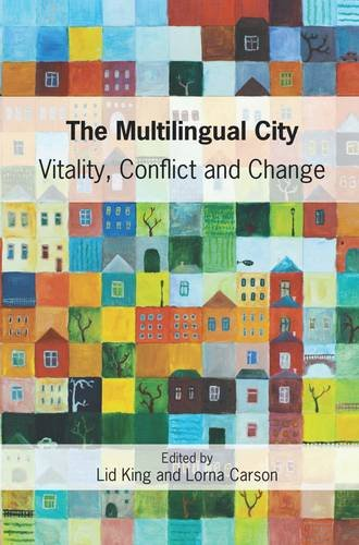 The Multilingual City: Vitality, Conflict and Change (None)