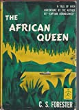 The African Queen.  Modern Library Edition with a New Foreword By the Author