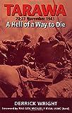 Tarawa: November 20-23, 1943: A Hell of a Way to Die