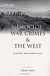 Genocide, War Crimes and the West: History and Complicity
