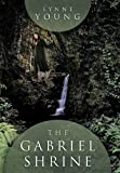 The Gabriel Shrine, Lynne Young, 1449094430