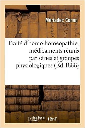 Téléchargement Traité d'homo-homoeopathie, médicaments réunis par séries et groupes physiologiques pdf, epub ebook