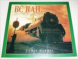 BC Rail: British Columbia's Great Train Adventure