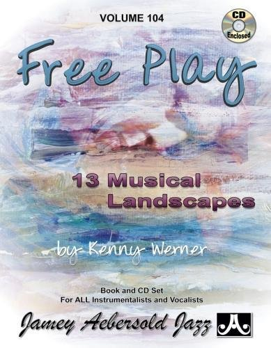 Vol. 104, Kenny Werner - Free Play (Book & CD Set) (Jazz Play-A-Long for All Instrumentalists and Vocalists)