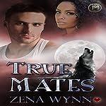 True Mates | Zena Wynn