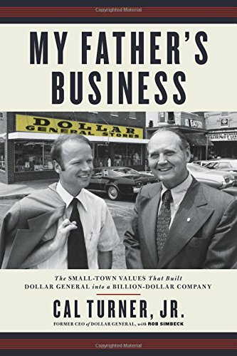 : The Small-Town Values That Built Dollar General into a Billion-Dollar Company (Fathers Book)
