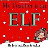 My Teacher is an Elf (The Wonder Who Crew)