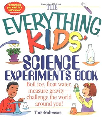 The Everything Kids Science Experiments Book Boil Ice Float Water Measure Gravity-challenge The World Around You Everything Kids Series from Adams Media