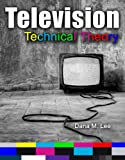 Television Technical Theory, Lee, Dana, 0757573193