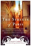 img - for The Streets of Paris: A Guide to the City of Light Following in the Footsteps of Famous Parisians Throughout History book / textbook / text book